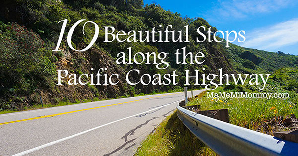 10 Beautiful Stops along the Pacific Coast Highway